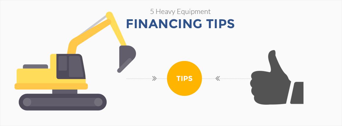 5 Heavy Equipment Financing Tips