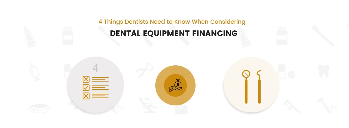 4 Things Dentists Need to Know When Considering Dental Equipment Financing