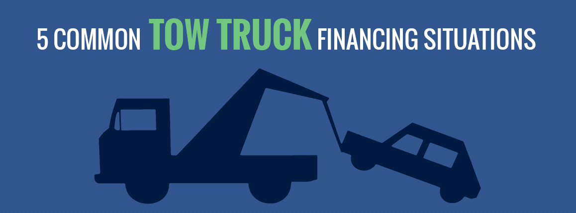 5 Common Tow Truck Financing Situations