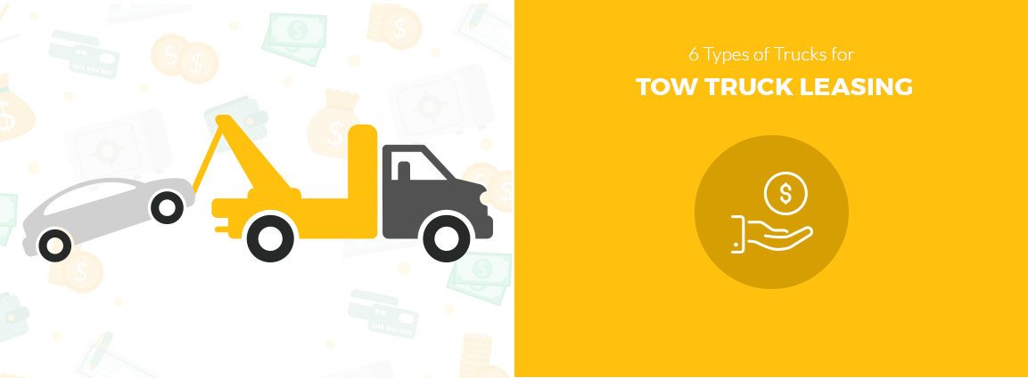 6 Types of Trucks for Tow Truck Leasing