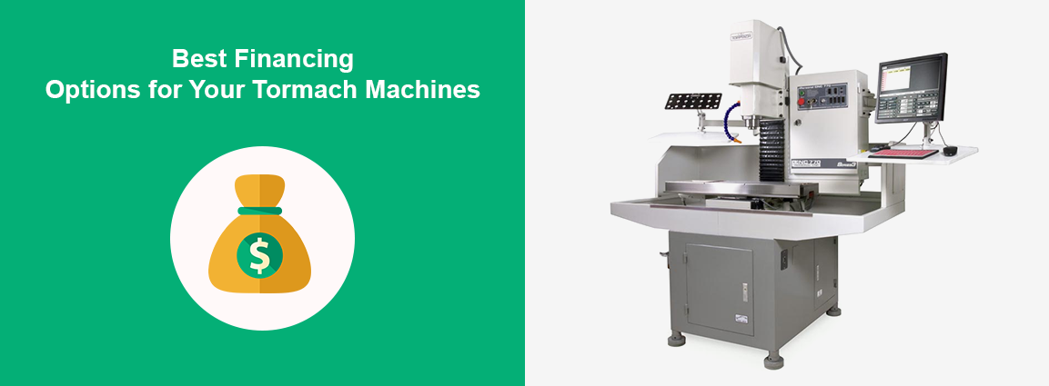 Best Financing Options for Your Tormach Machines