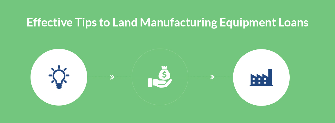Effective Tips to Land Manufacturing Equipment Loans