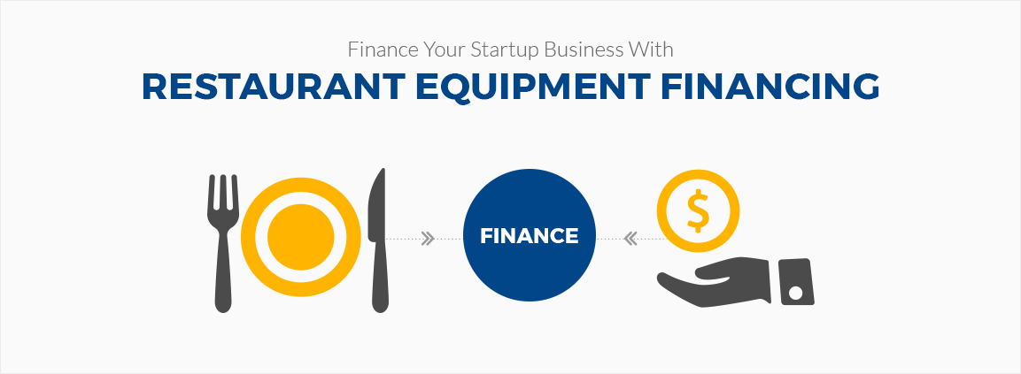 Finance Your Startup Business With Restaurant Equipment Financing