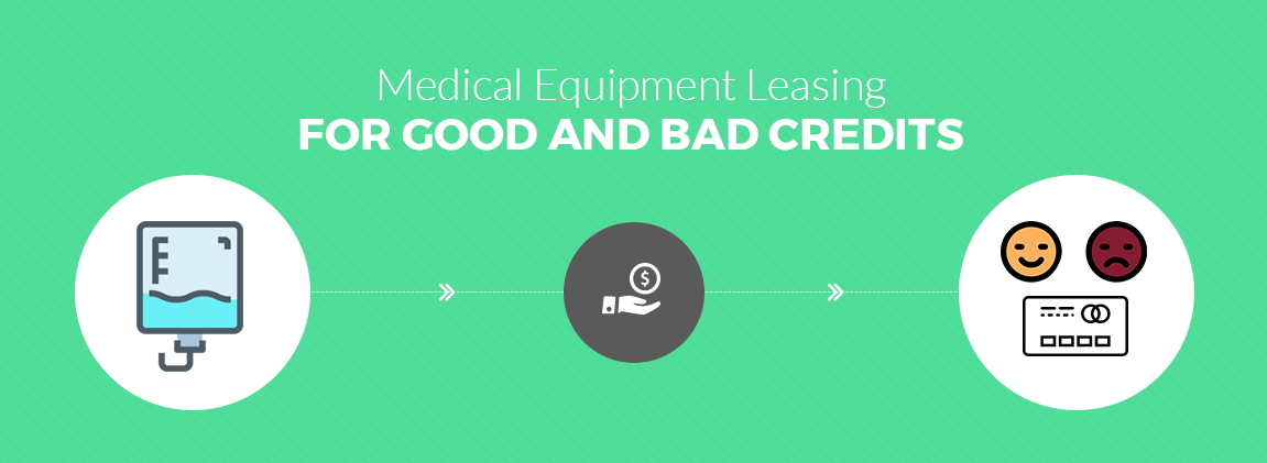 Medical Equipment Leasing for Good and Bad Credits