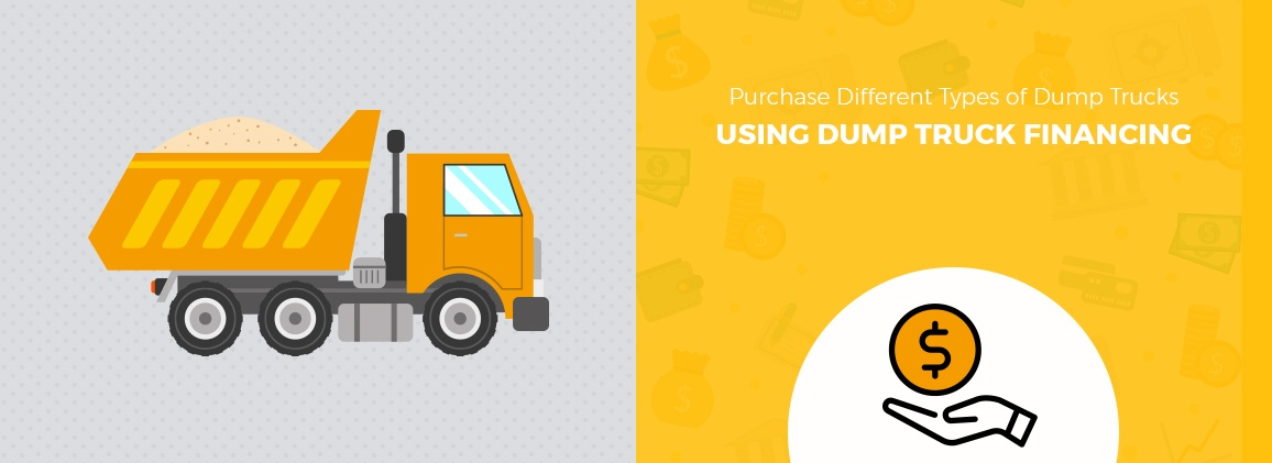 Purchase Different Types of Dump Trucks Using Dump Truck Financing