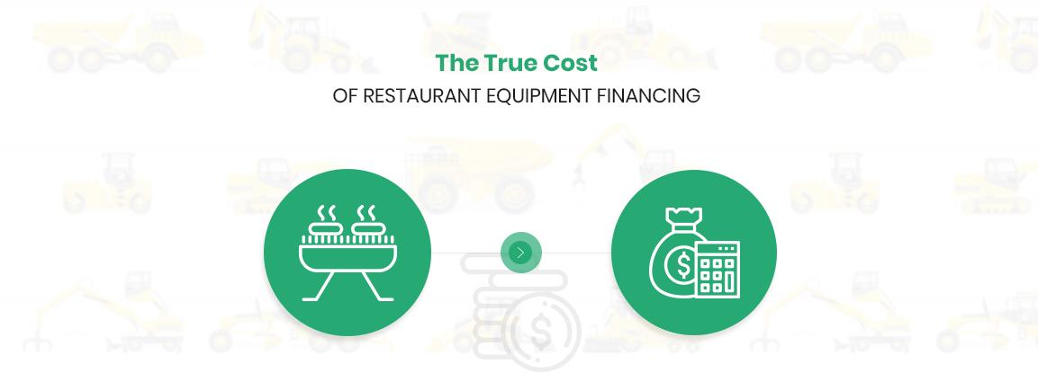 The True Cost of Restaurant Equipment Financing