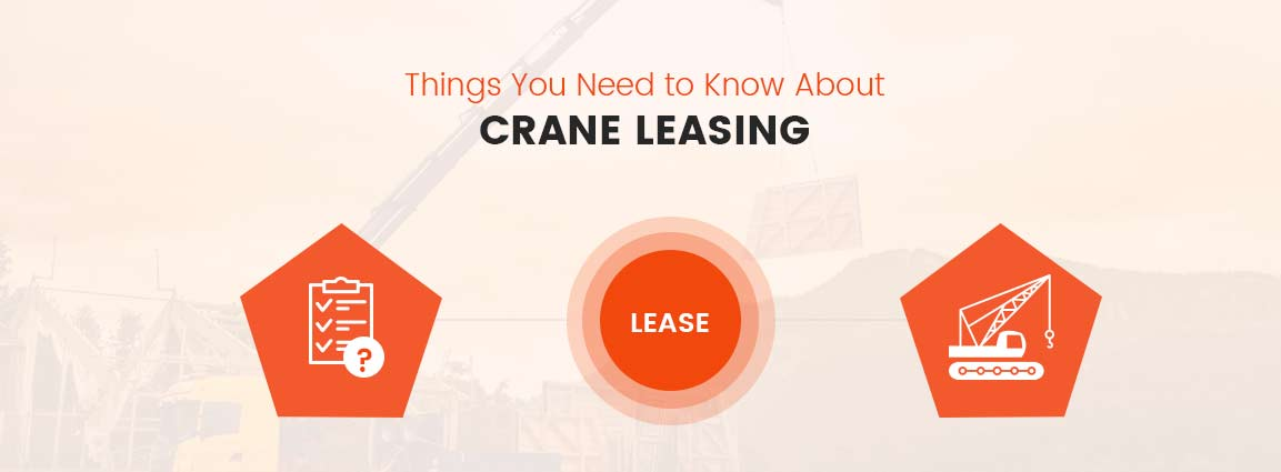 Things You Need to Know About Crane Leasing