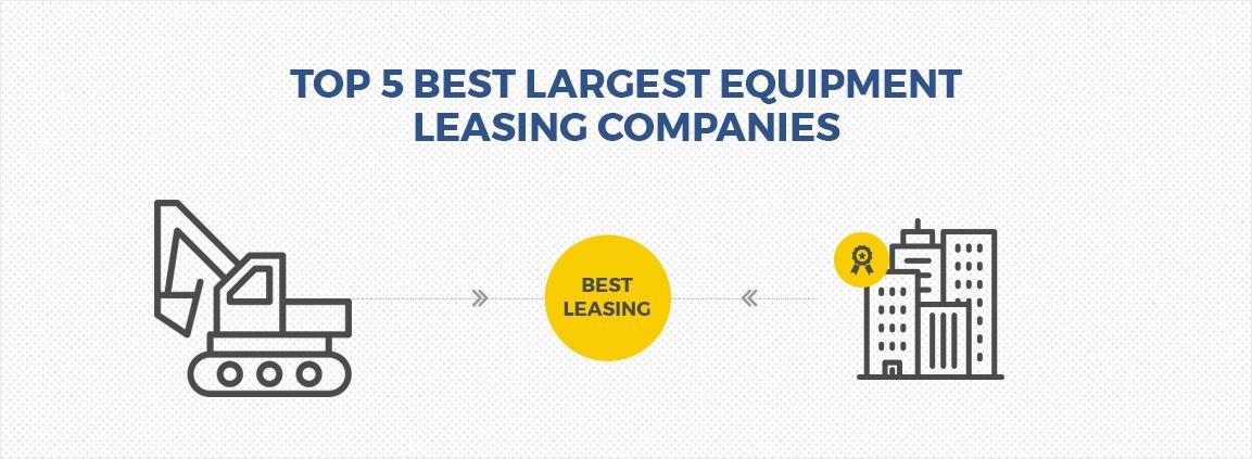 Top 5 Best Largest Equipment Leasing Companies