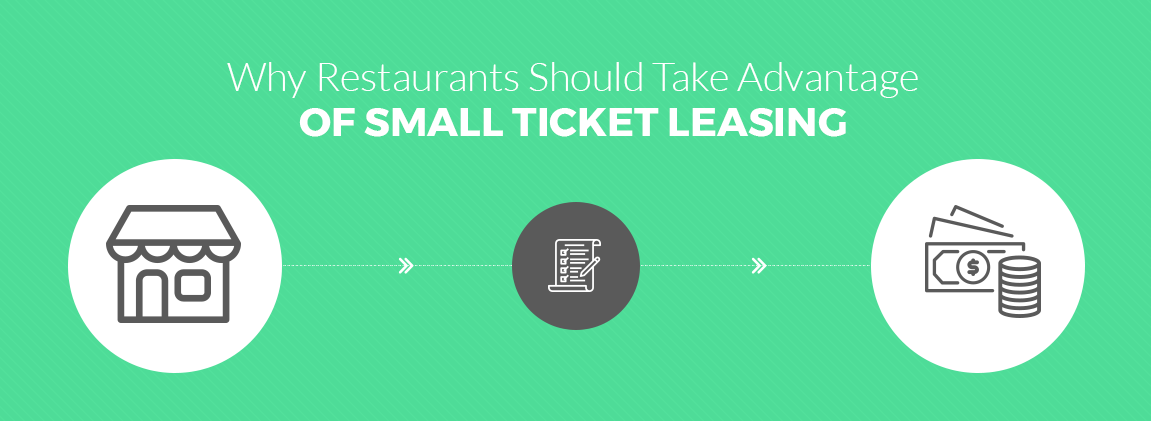 Why Restaurants Should Take Advantage of Small Ticket Leasing - approved