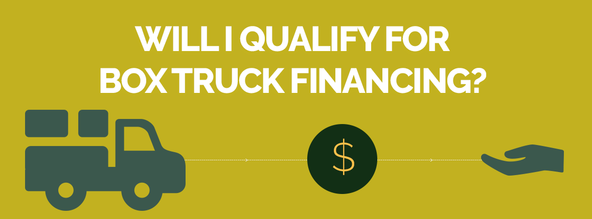 Will I Qualify for Box Truck Financing?