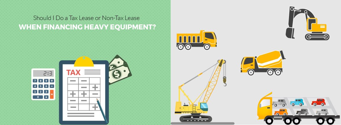 Tax Lease or Non-Tax Lease When Financing Heavy Equipment