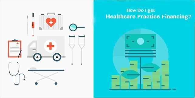 How Do I Get Healthcare Practice Financing?