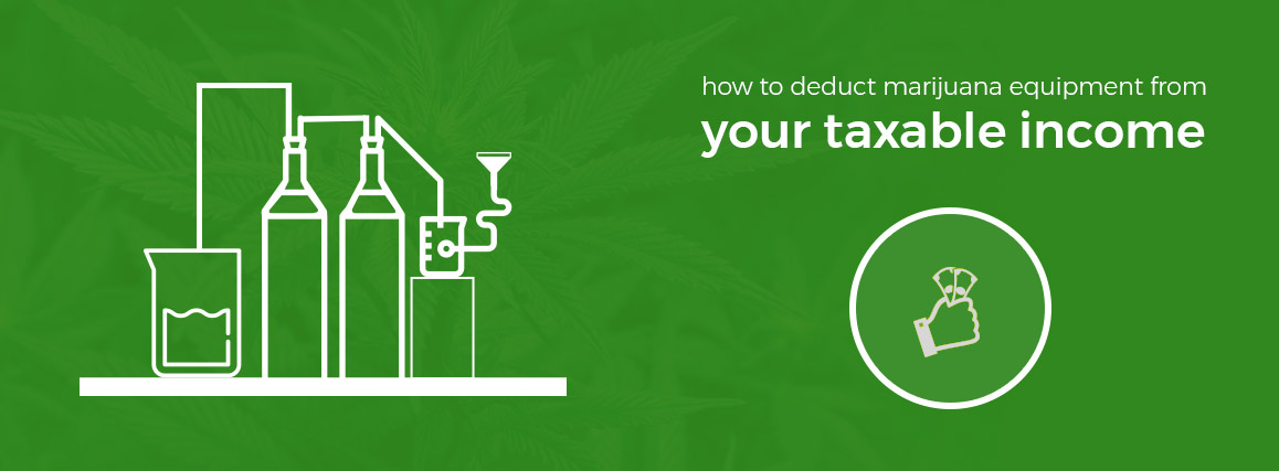 How to Deduct Marijuana Equipment from Your Taxable Income