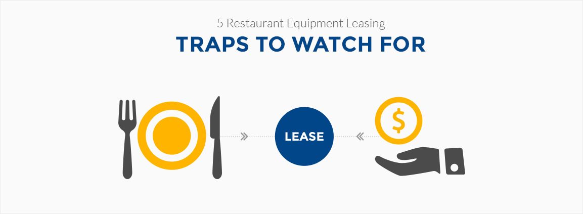 5 Restaurant Equipment Leasing Traps to Watch For
